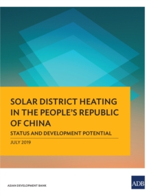 Solar District Heating in the People's Republic of China : Status and Development Potential, EPUB eBook