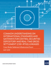 Common Understanding on International Standards and Gateways for Central Securities Depository and Real-Time Gross Settlement (CSD-RTGS) Linkages : Cross-Border Settlement Infrastructure Forum, EPUB eBook