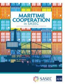 Maritime Cooperation in SASEC : South Asia Subregional Economic Cooperation, EPUB eBook
