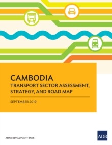 Cambodia Transport Sector Assessment, Strategy, and Road Map, EPUB eBook