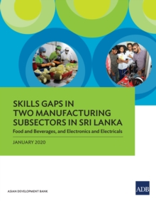 Skills Gaps in Two Manufacturing Subsectors in Sri Lanka : Food and Beverages, and Electronics and Electricals, EPUB eBook