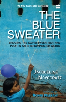 The Blue Sweater : Bridging the Gap Between Rich and Poor in an Interconnected World, Paperback Book