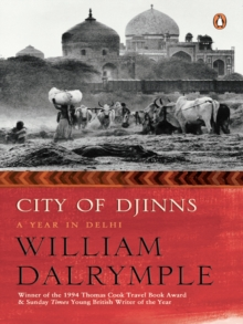City Of Djinns : A Year In Delhi, EPUB eBook