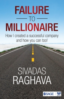 Failure to Millionaire : How I Created a Successful Company and How You Can Too!, Paperback Book