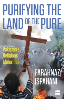 Purifying the Land of the Pure: Pakistan's Religious Minorities, Hardback Book