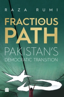 The Fractious Path: Pakistan's Democratic Transition, Paperback Book