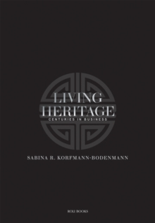Living Heritage : Centuries in Business, Hardback Book
