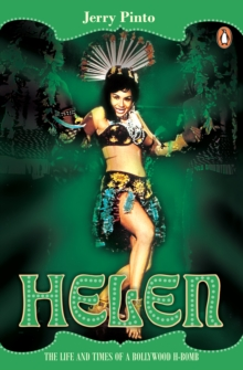 Helen : The Life and Times of A Bollywood H-Bomb, EPUB eBook