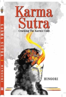 Karma Sutra : Cracking the Karmic Code, Paperback / softback Book