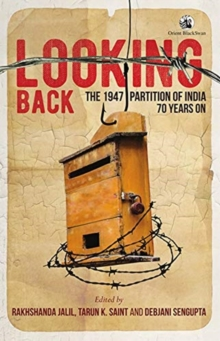 Looking Back : The 1947 Partition of India, 70 Years On, Paperback / softback Book
