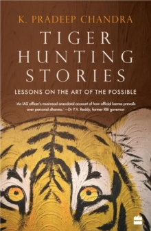 Tiger Hunting Stories : Lessons on the art of the possible, Paperback / softback Book