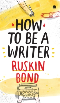 How to Be a Writer, Hardback Book