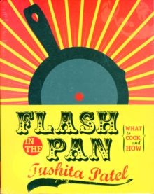 Flash in the Pan : A Guide to What to Cook, and How, Paperback Book