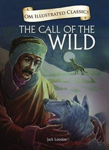 Om Illustrated Classics the Call of the Wild, Hardback Book