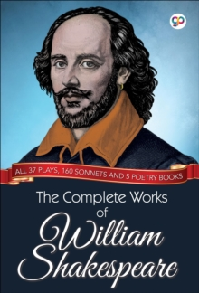 The Complete Works of William Shakespeare : All 37 plays, 160 sonnets and 5 poetry books, EPUB eBook