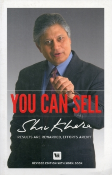 You Can Sell : Results are Rewarded, Efforts Aren't, Paperback Book