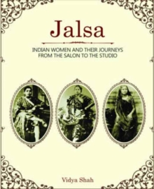 Jalsa - Indian Women and Their Journeys from the Salon to the Studio, Hardback Book