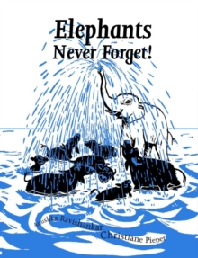 Elephants Never Forget - PB, Paperback / softback Book