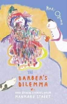 The Barber's Dilemma : And Other Stories from Manmaru Street, Hardback Book