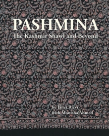 Pashmina : The Kashmir Shawl and Beyond, Hardback Book