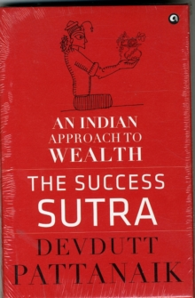 SUCCESS SUTRA AN INDIAN APPROACH TO WEAL, Hardback Book