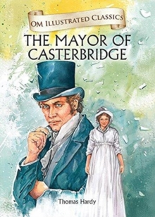 Om Illustrated Classics the Mayor of Castorbridge, Hardback Book