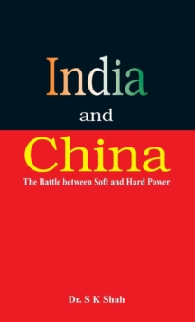 India and China : The Battle Between Soft and Hard Power, EPUB eBook