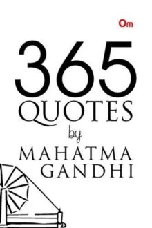 365 Quotes by Mahatma Gandhi, Paperback / softback Book