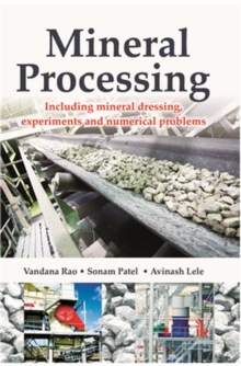Mineral Processing : Including Mineral Dressing, Experiments and Numerical Problems, Paperback Book