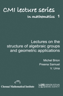 Lectures on the structure of algebraic groups and geometric applications, PDF eBook
