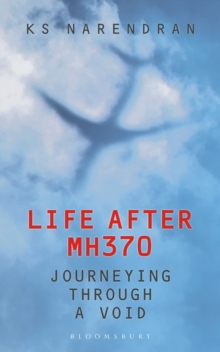 Life After MH370 : Journeying Through a Void, Paperback / softback Book