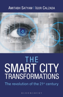 The Smart City Transformations : The Revolution of The 21st Century, Paperback / softback Book