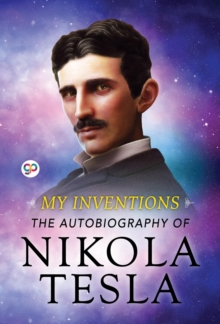 My Inventions : The Autobiography of Nikola Tesla, EPUB eBook