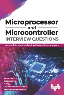 Microprocessor and Microcontroller Interview Questions: : A complete question bank with real-time examples, EPUB eBook