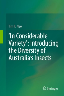 'In Considerable Variety': Introducing the Diversity of Australia's Insects, PDF eBook