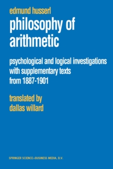 Philosophy of Arithmetic : Psychological and Logical Investigations with Supplementary Texts from 1887-1901, PDF eBook