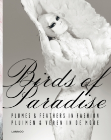 Birds of Paradise : Plumes & Feathers in Fashion, Hardback Book