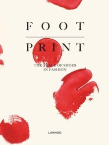 Footprint : The Track of Shoes in Fashion, Hardback Book