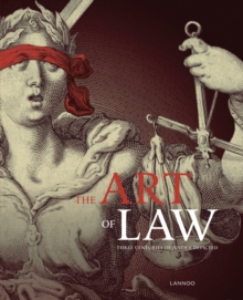The Art of Law : Three Centuries of Justice Depicted, Paperback Book