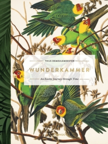 Wunderkammer : An Exotic Journey Through Time, Hardback Book