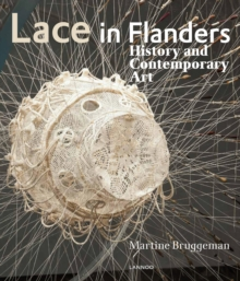 Lace in Flanders : History and Contemporary Art, Hardback Book