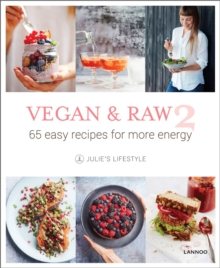 Vegan & Raw : 65 Easy Recipes for More Energy No. 2, Hardback Book