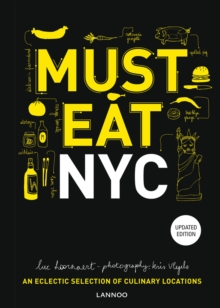 Must Eat NYC : An Eclectic Selection of Culinary Locations, Hardback Book