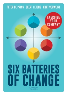 Six Batteries of Change : Energize Your Company, Hardback Book