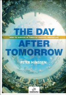 Day After Tomorrow: How to Survive in Times of Radical Innovation, Paperback / softback Book
