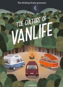 The Rolling Home presents The Culture of Vanlife, Hardback Book