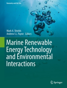 Marine Renewable Energy Technology and Environmental Interactions, Hardback Book