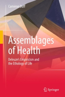Assemblages of Health : Deleuze's Empiricism and the Ethology of Life, Hardback Book