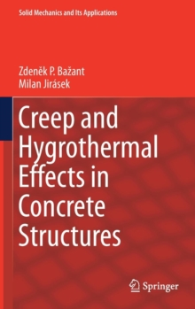 Creep and Hygrothermal Effects in Concrete Structures, Hardback Book