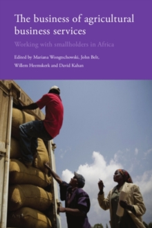 Business of Agricultural Business Services : Working with Smallholders in Africa, Paperback Book